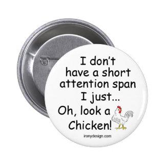 Short Attention Span Chicken 2 Inch Round Button