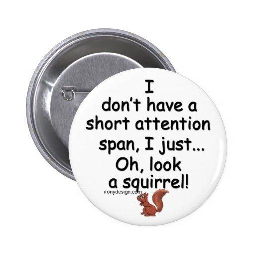 Short Attention Span Squirrel Button