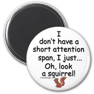 Short Attention Span Squirrel 2 Inch Round Magnet
