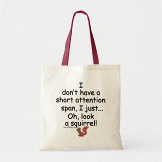 Short Attention Span Squirrel Quote Tote Bag