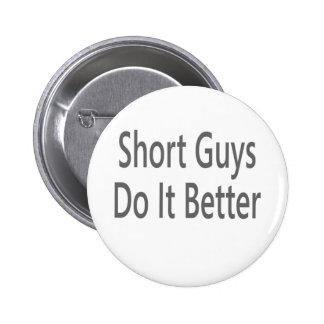 Short Guys Do It Better Pinback Buttons