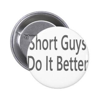 Short Guys Do It Better Pinback Button