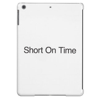 Short On Time iPad Air Case