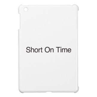 Short On Time Case For The iPad Mini