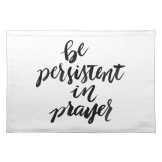 Short Quotes: Be Persistent In Prayer Placemat