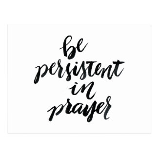 Short Quotes: Be Persistent In Prayer Postcard