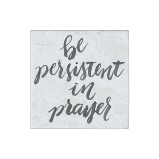 Short Quotes: Be Persistent In Prayer Stone Magnet