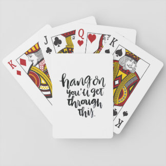 Short Quotes: Hang On, You'll Get Through This Poker Cards