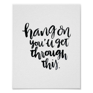 Short Quotes: Hang On, You'll Get Through This Poster