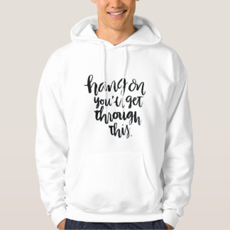 Short Quotes: Hang On, You'll Get Through This Pullover