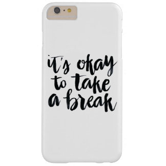 Short Quotes: It's Okay To Take A Break Barely There iPhone 6 Plus Case