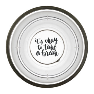 Short Quotes: It's Okay To Take A Break Bowl