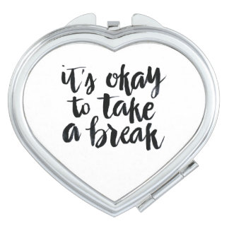 Short Quotes: It's Okay To Take A Break Compact Mirror