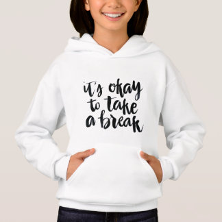 Short Quotes: It's Okay To Take A Break Hoodie