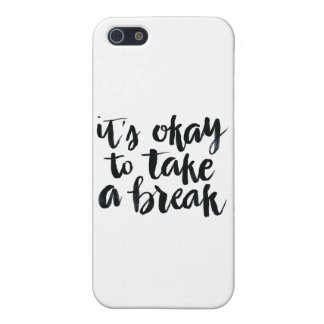 Short Quotes: It's Okay To Take A Break iPhone SE/5/5s Case