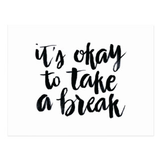 Short Quotes: It's Okay To Take A Break Postcard