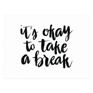 Short Quotes: It's Okay To Take A Break Postcard