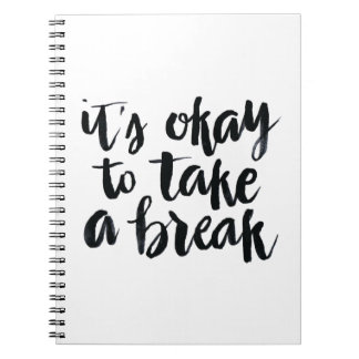 Short Quotes: It's Okay To Take A Break Spiral Notebook