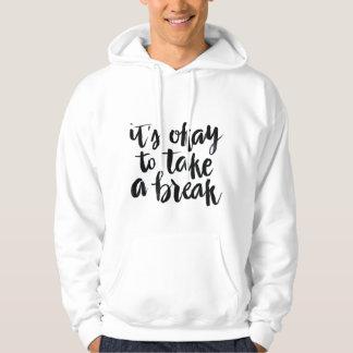Short Quotes: It's Okay To Take A Break Sweatshirt