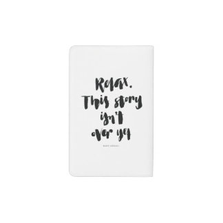 Short Quotes: Relax. This Story Isn't Over Yet Pocket Moleskine Notebook