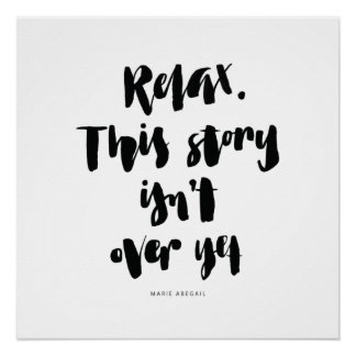 Short Quotes: Relax. This Story Isn't Over Yet Poster