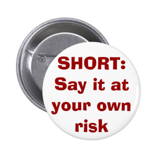 SHORT: Say it at your own risk Button