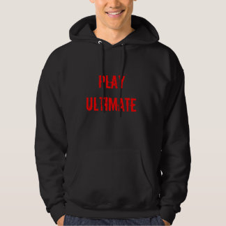 Short simple and to the point, promote Ultimate! Hoodie