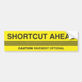 Shortcut Ahead - Caution Pavement Optional Bumper Sticker