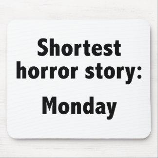 Shortest Horror Story: Monday Mouse Pad