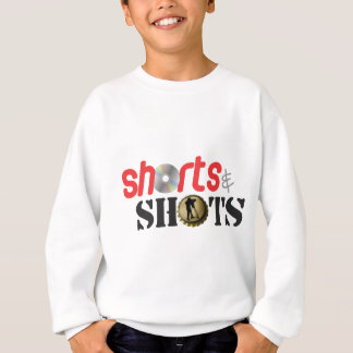 Shorts & Shots Sweatshirt