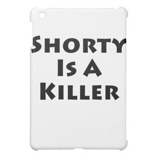 ¡Shorty es un asesino!