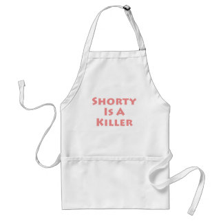 Shorty Is A Killer Adult Apron