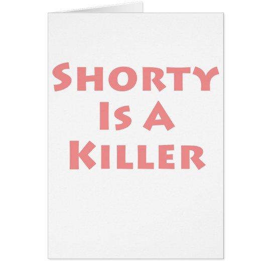 Shorty Is A Killer Card