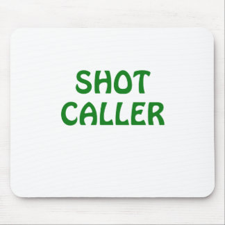 Shot Caller Mouse Pad