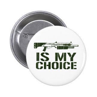 Shot Gun Is My Choice Button