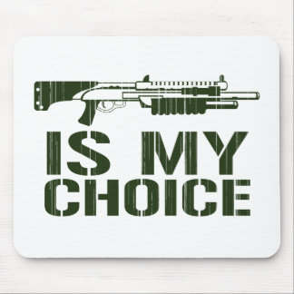 Shot Gun Is My Choice Mouse Mats