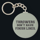 "Shot Put Discus Hammer Javelin Throw Keychain<br><div class=""desc"">Throwers don&#39;t have finish lines.