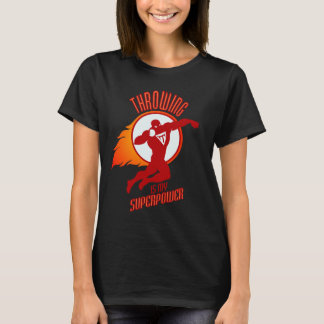 shot putting is my superpower T-Shirt