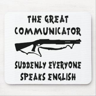 Shotgun Great Communicator Everyone Speaks English Mouse Pad