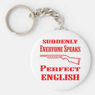 Shotgun Suddenly Everyone Speaks Perfect English Keychain