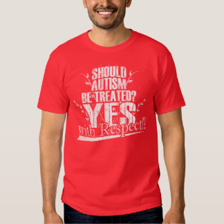 Should Autism Be Treated? Shirt