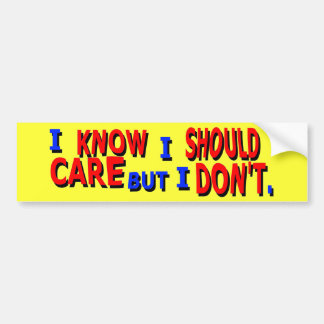 Should Care but Don't Bumper Sticker