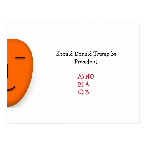Should Donald Trump Be President  Funny Postcard