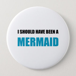 Should Have Been Mermaid Pinback Button