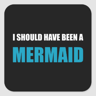 Should Have Been Mermaid Square Sticker