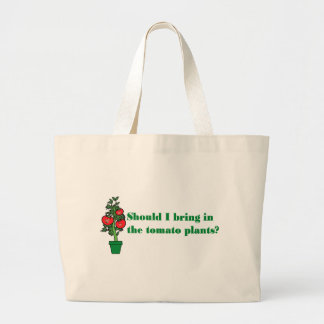 Should I bring in the tomato plants? Canvas Bags