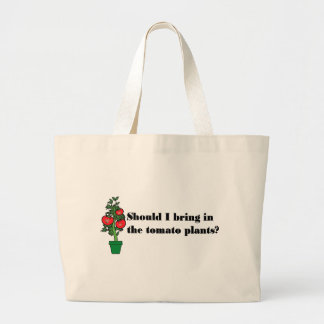 Should I bring in the tomato plants? Canvas Bag