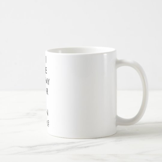 SHOULD I PUT SOME CREAM IN MY COFFEE OR SOME CO... COFFEE MUG