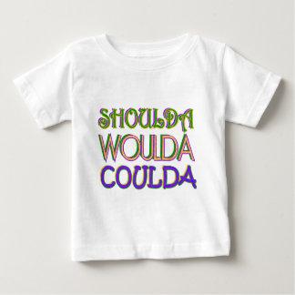 Shoulda Woulda Coulda Baby T-Shirt