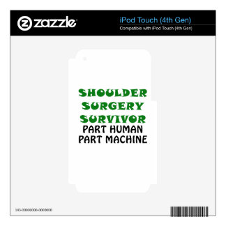 Shoulder Surgery Survivor Part Human Part Machine Skin For iPod Touch 4G